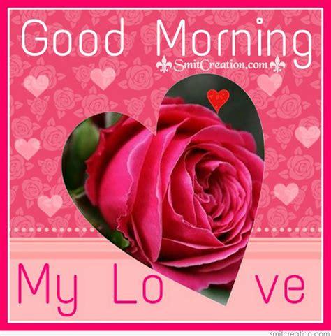 good morning love images good morning my love smitcreation com