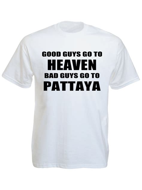 White Shirt Resell by Wholesale Reseller 10x Shirt Guys Go To Heaven Bad Guys Go To Pattaya Buy Lots