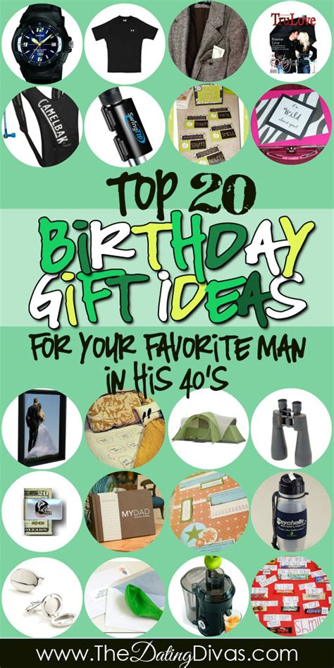 birthday gifts for him in his 40s the dating divas the