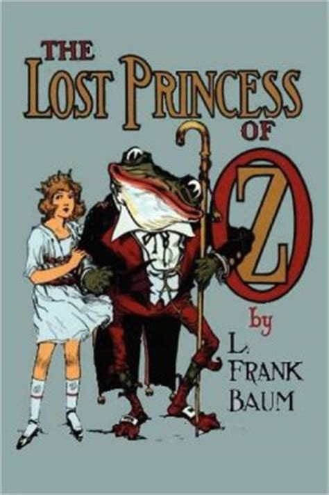 Raymond Frank Baum The Lost Princess Of Oz the lost princess of oz by l frank baum 9781612035710 paperback barnes noble