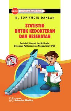 Statistik Untuk Penelitian Kesehatan statistik untuk kedokteran dan kesehatan sopiyudin review kadaristiana
