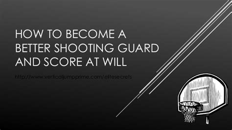 how to your to become a guard how to become a better shooting guard