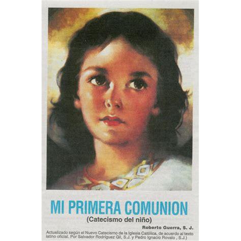 Libro Mi Primera Comunion Catecismo Del Nino Mi Primera | libro mi primera comunion catecismo del nino mi primera