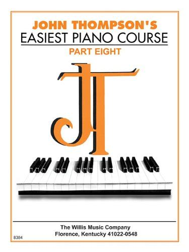 easiest piano course part 0877180172 john thompson s easiest piano course part 8 book only