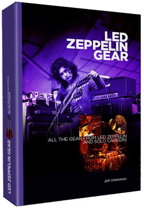 biography of led zeppelin book led zeppelin gear book due in october blabbermouth net