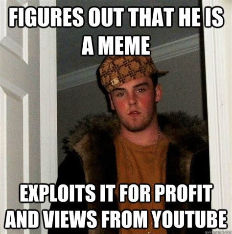 Profit Meme - figures out that he is a meme exploits it for profit and