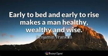 early to bed and early to rise makes a healthy