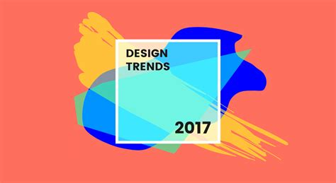 2017 design color trends 8 new graphic design trends that will take over 2017