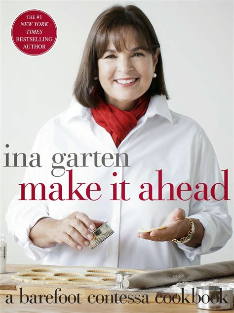 Ina Garten Book | ina garten make it ahead a barefoot contessa cookbook
