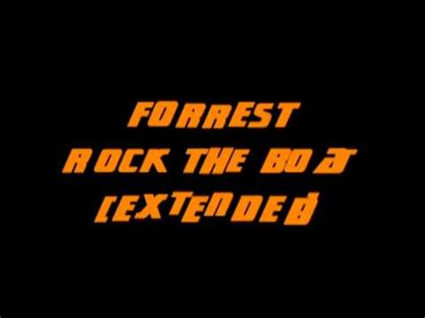 forrest don t rock the boat forrest rock the boat extended youtube