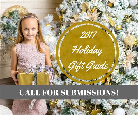 Call For Submissions Thismomcom by 2017 Gift Guide Call For Submissions Verified