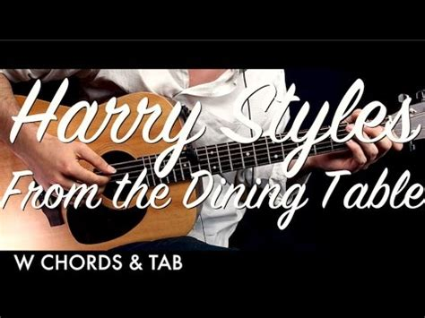 from the dining table chords harry styles from the dining table guitar tutorial