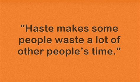 Haste Makes Waste by Our Ancestors Age Sayings From 100 Years Ago Part I