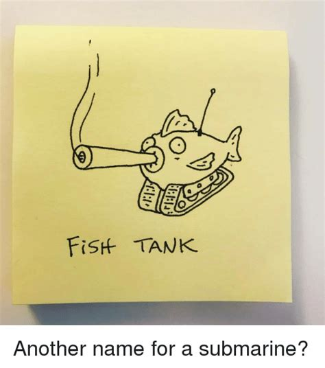fish tank another name for a submarine punny meme on sizzle