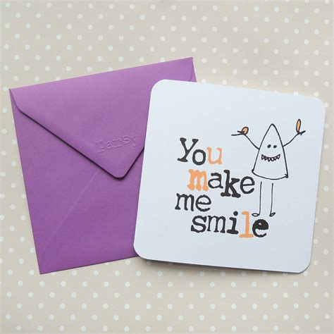 you make me smile card you make me smile greeting card by parsy card co