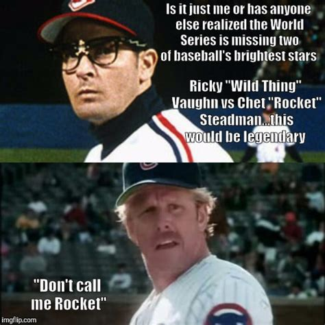 Major League Movie Meme - mlb imgflip