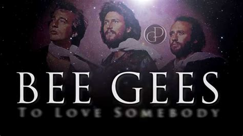 bee gees to somebody lyrics bee gees to somebody