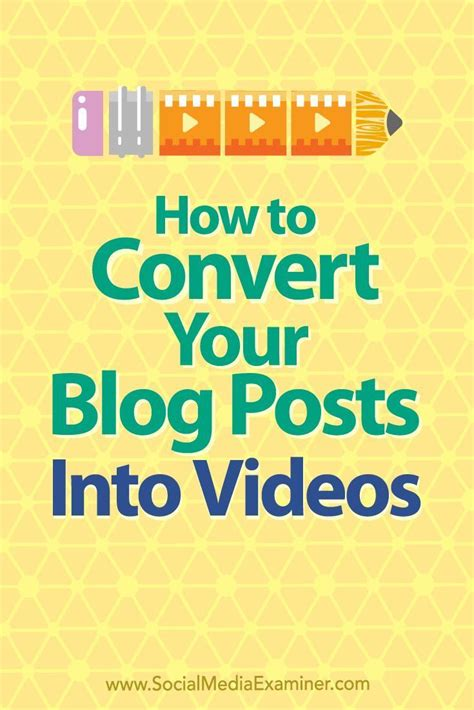 how to how to convert your blog posts into videos social media