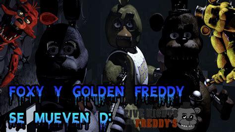 imagenes que se mueven de five nights at freddy s foxy y golden freddy se mueven d 172 five nights at freddy