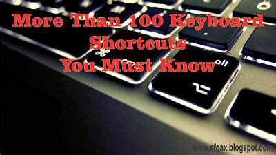more than 100 keyboard shortcuts you must