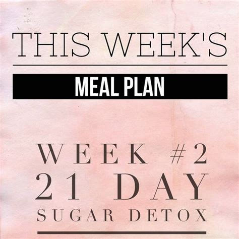 3 Week Sugar Detox by Weekly Meal Plans The O Jays And 21 Day Sugar Detox On