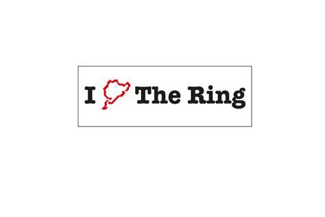 Aufkleber Nürburgring by N 252 Rburgring Aufkleber Quot I Love The Ring Quot Aufkleber