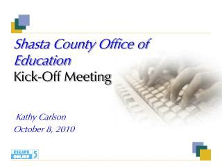 Shasta County Office Of Education by Ppt Project Name Kick Meeting Powerpoint