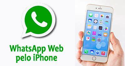 whatsapp tutorial for iphone tutorial aprenda a usar o whatsapp web pelo iphone
