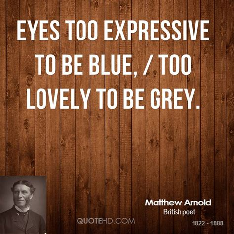 quotes about gray eyes matthew arnold quotes quotehd