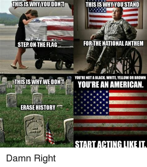 You Re An American Thisiswhyyou Dont This Is Why Youstand Step On The Flag For The National Anthem O You Re Not A
