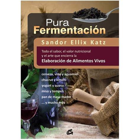 libro quot pura fermentaci 243 n quot