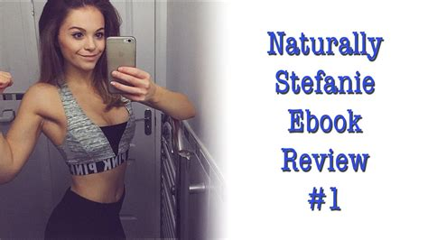 finally getting it right ebook review of naturally stefanie s weight training ebook youtube