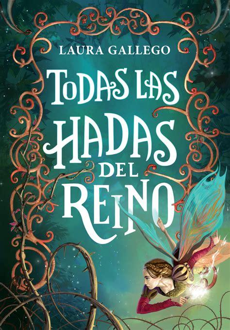 libro todas las hadas del fiebre lectora rese 241 a todas las hadas del reino laura gallego