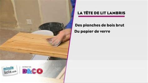 Comment Faire Une Tete De Lit En Lambris by Comment Faire Une T 234 Te De Lit Lambris Minutefacile