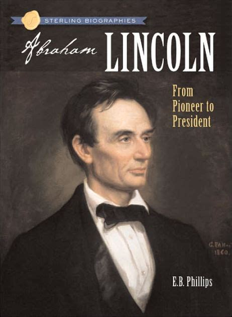 A Biography Of Abraham Lincoln The Pioneer President   abraham lincoln from pioneer to president sterling