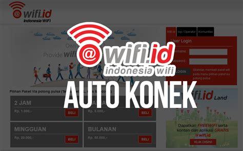 Dan Kecepatan Wifi Id cara otomatis connect wifi id yang sering putus koneksi