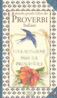 il piccolo libro dei 8879288555 il piccolo grande libro dei proverbi italiani