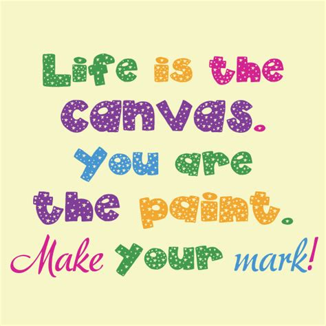 make your mark the quotes about making a mark quotesgram