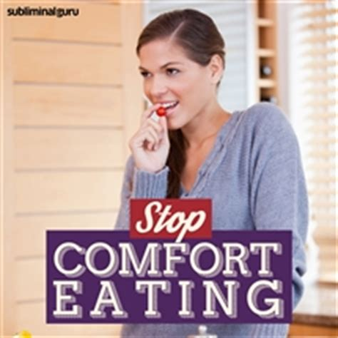how to stop comfort eating subliminal guru stop comfort eating