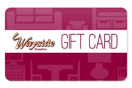 Furniture Gift Card by Gift Cards Akron Cleveland Canton Medina Youngstown Ohio Wayside Furniture