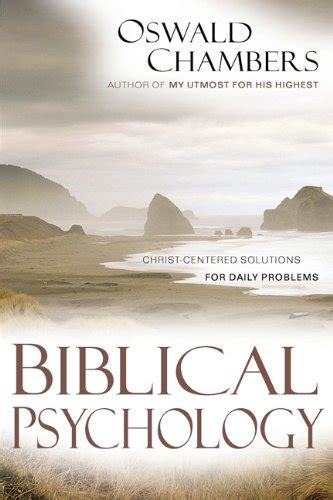 oswald chambers a in pictures books biblical psychology centered solutions for daily