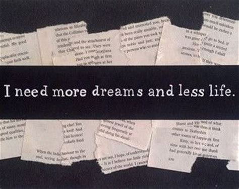 More And Less Lit by Quot I Need More Dreams And Less I Need That In A