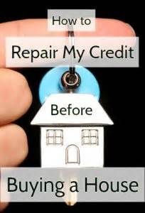 how to fix credit to buy a house how to repair my credit before buying a house credit info center blog