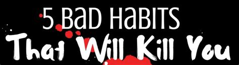 5 bad habits that will kill you survival