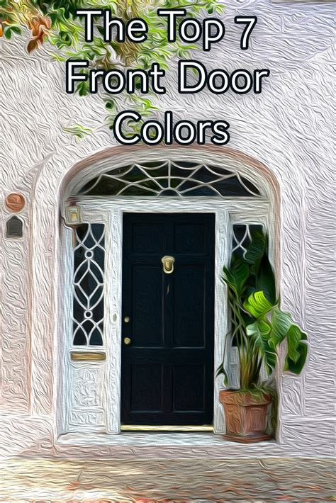 best front door colors the 7 best front door colors for 2018 rugh design