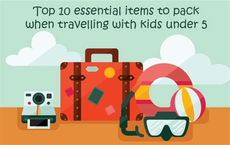 top 10 essential things to pack for india breathedreamgo top 10 essential items to pack when travelling with kids