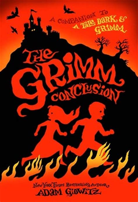 the grimm books the grimm conclusion a tale grimm 3 by adam gidwitz reviews discussion bookclubs