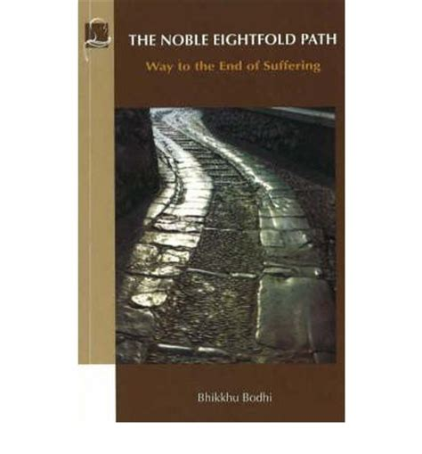 enlightened the eightfold path to health books the noble eightfold path bhikkhu bodhi 9781928706076