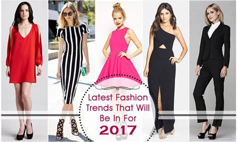 new trends 2017 latest fashion trends of 2017 the best fashion tips of 2017