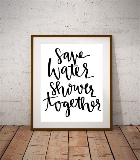 bathroom sayings for walls save water shower together 8x10 calligraphy handwritten